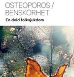 Informationsbroschyr som heter Osteoporos / benskörhet- en dold folksjukdom.